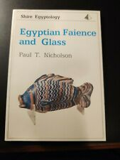Shire Egyptology, Egyptian Faience and Glass, Paul T. Nicholson