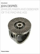 Jean Despres : Jeweler, Maker, and Designer of the Machine Age by Melissa Ga...