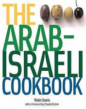 The Arab-Israeli Cookbook: The Recipes by Robin Soans, Claudia Roden (Paperback, 2004)