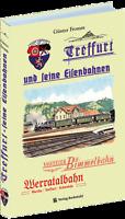Treffurt und seine Eisenbahnen Bahnhöfe Strecken Geschichte Fromm Bilder Buch