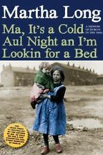 Ma, It's a Cold Aul Night an I'm Lookin for a Bed: A Memoir of Dublin in the 196