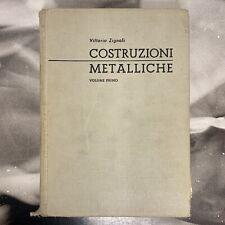 COSTRUZIONI METALLICHE VOL. I e II - VITTORIO ZIGNOLI - 1957 UTET