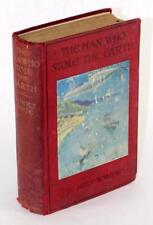 First Edition 1909 The Man Who Stole the Earth W Holt-White Pax Aeronautica