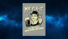Mr Fix It Fridge Magnet. NEW. Funny Retro Quote. DIY, Beer