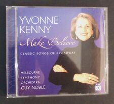CD - Yvonne Kenny - Make Believe - Classic Songs Of Broadway - MSO Guy Noble