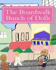 The Fortune Cookie Doll Factory Ser.: The Boardwalk Bunch of Dolls by Maria...