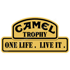 "CAMEL TROPHY ONE LIFE.LIVE IT. DIGITALLY CUT OUT OVAL VINYL STICKER. 6"" X 3""."