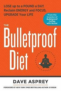 The Bulletproof Diet by Asprey, Dave