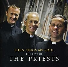 The Priests - Then Sings My Soul: The Best of the Priests [New CD]