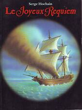 Le Joyeux Requiem * Serge HOCHAIN Ecole Des Loisirs doc Histoire Pirate Corsaire