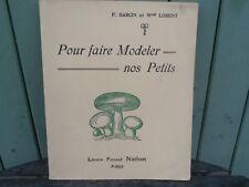 Manuel Scolaire POUR FAIRE MODELER NOS PETITS Garcin Lorent école 1938 Nathan