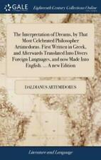 The Interpretation of Dreams, by That Most Celebrated Philosopher Artimedor...
