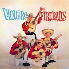 CD THE FIREBALLS VAQUERO LA RASPA CIELITO LINDO TEQUILA EL RANCHO GRANDE TEX-MEX