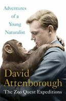 Adventures of a Young Naturalist: SIR DAVID ATTENBOROUGH'S ZOO QUEST EXPEDITIO,