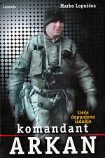 COMMANDER ARKAN - Zeljko Raznatovic Arkan