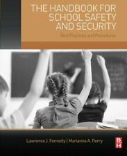 The Handbook for School Safety and Security: Be, Fennelly, Perry.=