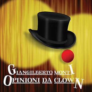 GIANGILBERTO MONTI - OPINIONI DA CLOWN - CD NUOVO SIGILLATO