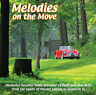 Various Artists : Melodies On the Move CD (2014) ***NEW*** Fast and FREE P & P
