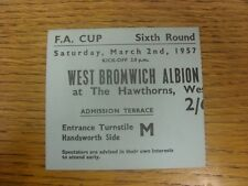 02/03/1957 Ticket: West Bromwich Albion v Arsenal [FA Cup Sixth Round] .  Thanks