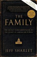 The Family : The Secret Fundamentalism at the Heart of American Power by Jeff...