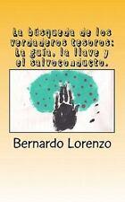 La Búsqueda de Los Verdaderos Tesoros : La Guía, la Llave y el Salvoconducto...