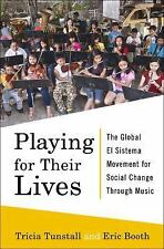 Playing for Their Lives : The Global el Sistema Movement for Social Change Th...