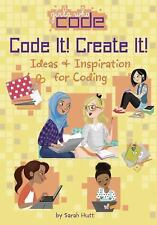 Girls Who Code: Code It! Create It! : Ideas and Inspiration for Coding by...