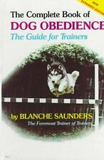 The Complete Book of Dog Obedience: The Guide for