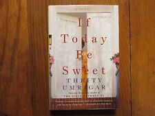"""THRITY  UMRIGAR  Signed Book (""""IF TODAY BE SWEET""""-2007 1st Edition Hardback Book"""
