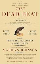 The Dead Beat: Lost Souls, Lucky Stiffs, and the Perverse Pleasures of Obituarie