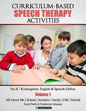 Curriculum-Based Speech Therapy Activities : Pre-K / Kindergarten: English an...