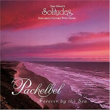 Pachelbel-Forever by the sea-Dan Gibson solitudes CD 1995
