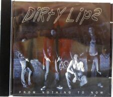 Dirty Lips - From Nothing To Now (CD 2012)