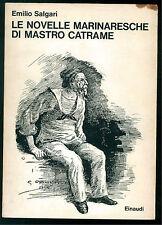 SALGARI EMILIO LE NOVELLE MARINARESCHE DI MASTRO CATRAME EINAUDI 1973 RAGAZZI 33