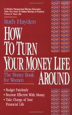 How to Turn Your Money Life Around: The Money Book for Women by Ruth Hayden