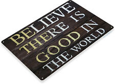 TIN SIGN Believe In Good Beach House Cottage Farm Kitchen A013