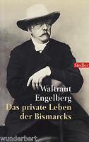 *~ Das private LEBEN der BISMARCKS - Waltraut ENGELBERG  tb (1999)