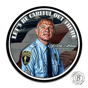 """Hill Street Blues Sgt. Phil Esterhaus Let's Be Careful Out There 11.75"""" Sign"""