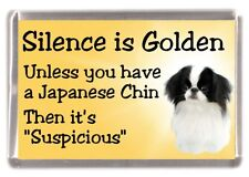 "Japanese Chin Dog Fridge Magnet ""Silence is Golden ............"" by Starprint"