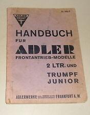 Betriebsanleitung / Handbuch Adler 2 Liter + Trumpf Junior von 1938
