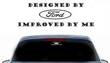 Designed By Ford Improved By Me    Sticker Decal     car / van / bike / garage