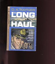 THE LONG HAUL ( RN DD & German U-Boat duel) D A Rayner  1st 1962 US SB VG
