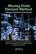 Moving Finite Element Method: Fundamentals and Applications in Chemical Eng...