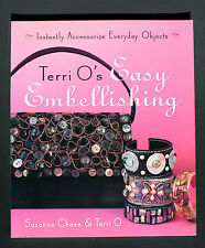 TERRI O's EASY EMBELLISHING: Instantly Accessorize Everyday Objects - CRAFT Book