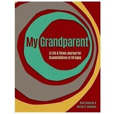 My Grandparent: A Life and Times Journal for Grandchildren of All Ages (Paperbac