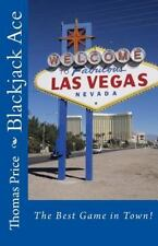 Blackjack Ace : The Best Game in Town! by Thomas Price (2015, Paperback)