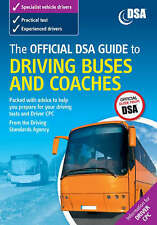 The Official DSA Guide to Driving Buses and Coaches, Driving Standards Agency |