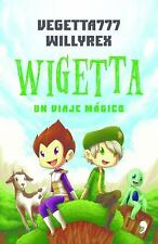 Wigetta by Willyrex and Vegetta777 (2015, Paperback)