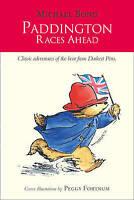 Paddington - Paddington Races Ahead by Michael Bond, Good Used Book (Hardcover)
