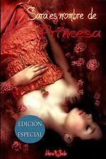 Sara Es Nombre de Princesa (Edicion Especial) by Mara Jade (2014, Paperback)